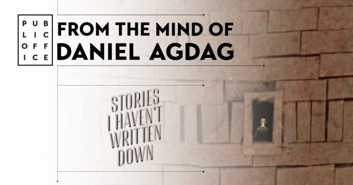 Daniel Agdag's Stories I Haven't Written Down