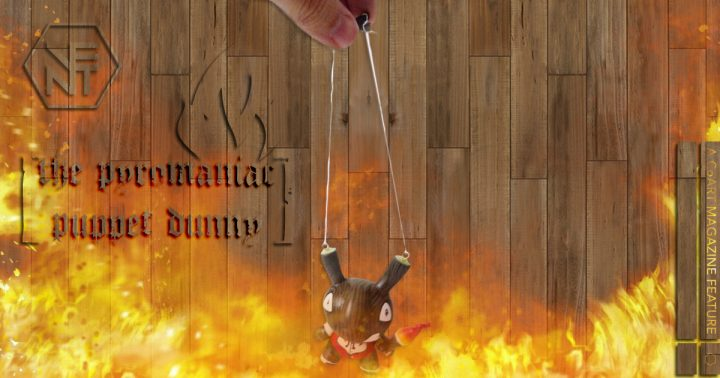 Igor Ventura's Pyromaniac Puppet from Most Wanted 3