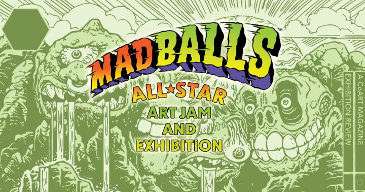 Madballs All-Star Art Jam and Exhibition