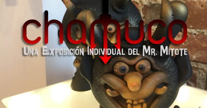 Chamuco: A Solo Exhibition of Mr. Mitote