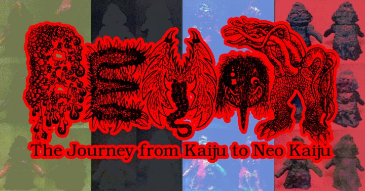 The Journey from Kaiju to Neo Kaiju