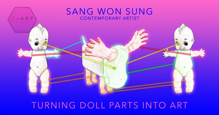 Sang Won Sung : Turning Doll Parts Into Art